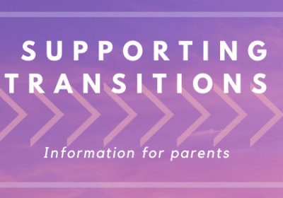 Supporting Transitions: Information for Parents
